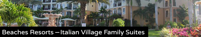 Beaches Resorts Italian Village Suites