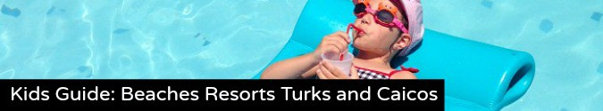 Kids guide Beaches Resorts Turks and Caicos