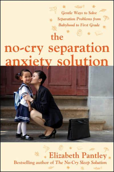 The No-Cry Separation Anxiety Solution Book