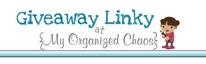 Giveaway Linky at My Organized Chaos