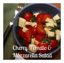 This Cherry Tomato and Mozzarella Salad is really easy and very tasty. Plus, it really does go with everything from fish to burgers to chicken.