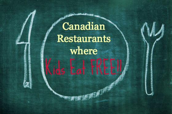 Canadian Restaurants Where Kids Eat Free My Organized Chaos