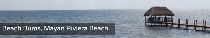 Beach Bums-mayan-riviera