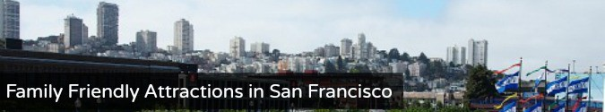 Family Friendly attractions San Francisco