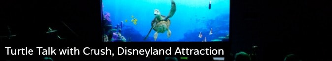 Turtle Talk with Crush, Disneyland Attraction