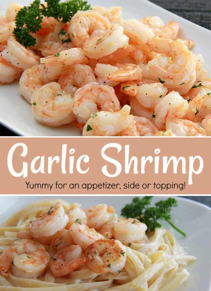 This Garlic Shrimp takes few ingredients and is ready in 10 minutes. A yummy appetizer, side to steak or as a topping over Fettuccine Alfredo.  #shrimp #garlicshrimp