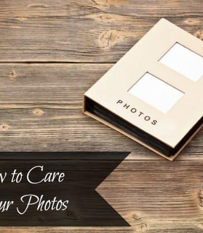 How to Care for your Photos