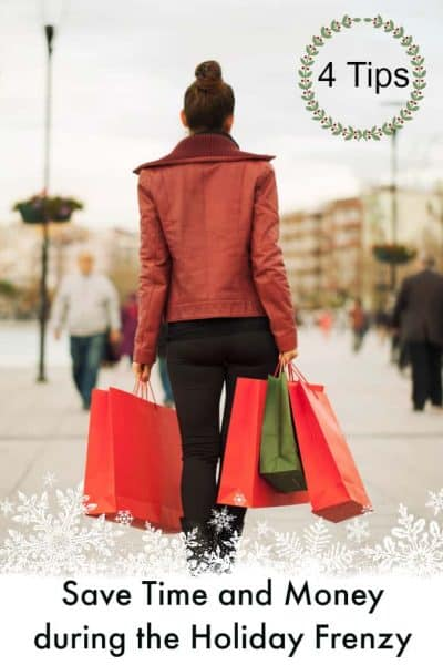 4 Tips to Save Time and Money during the Holiday Frenzy