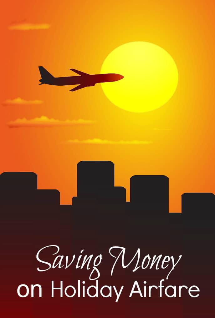 Saving Money on Holiday Airfare