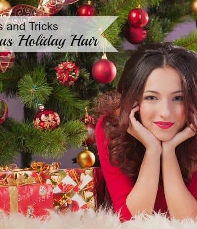Tips and Tricks for Fabulous Holiday Hair