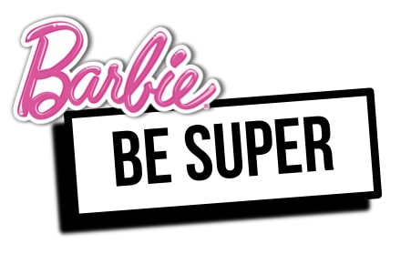 Barbie Be Super Campaign