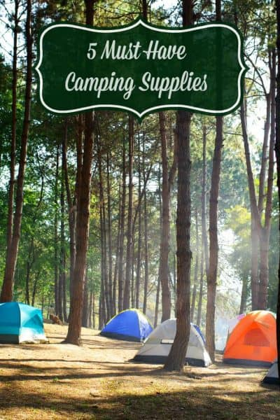 5 Must Have Camping Supplies