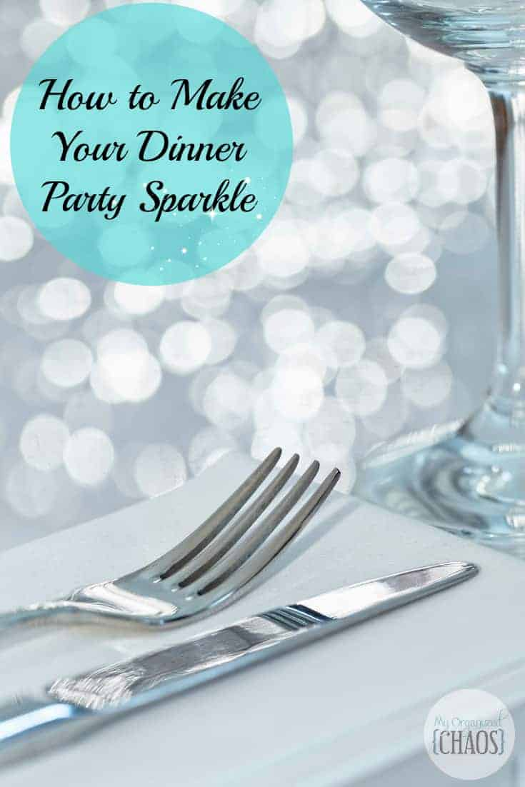 How to Make Your Dinner Party Sparkle