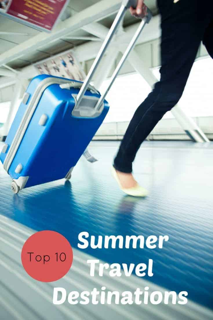 Top 10 Summer Travel Destinations