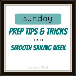 Sunday Prep Tips and Tricks for a Smooth Sailing Week