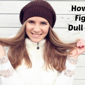How to Fight Dull Hair