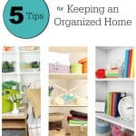 5 Tips for Keeping an Organized Home