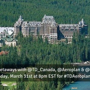 Weekend Getaways – TD Canada & Fairmont Hotels #TDAeroplan Chat