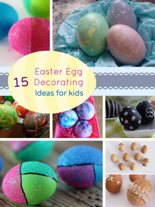 easter egg decorating ideas for kids 15 easter egg decorating ideas for my organized chaos 13212