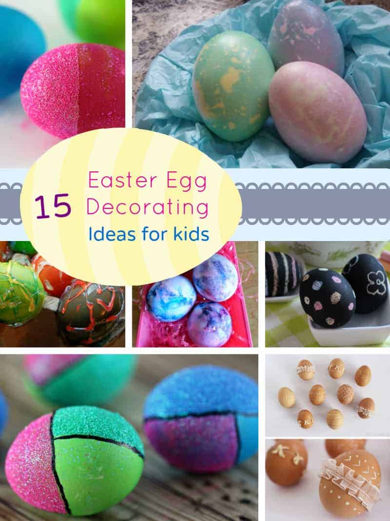 15 easter egg decorating ideas for kids my organized chaos for Easter egg ideas