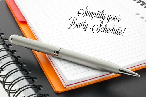 simplify your daily schedule