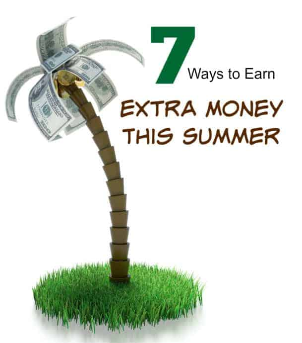 7 Ways To Earn Extra Money This Summer