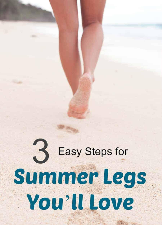 3 Easy Steps for Summer Legs You'll Love