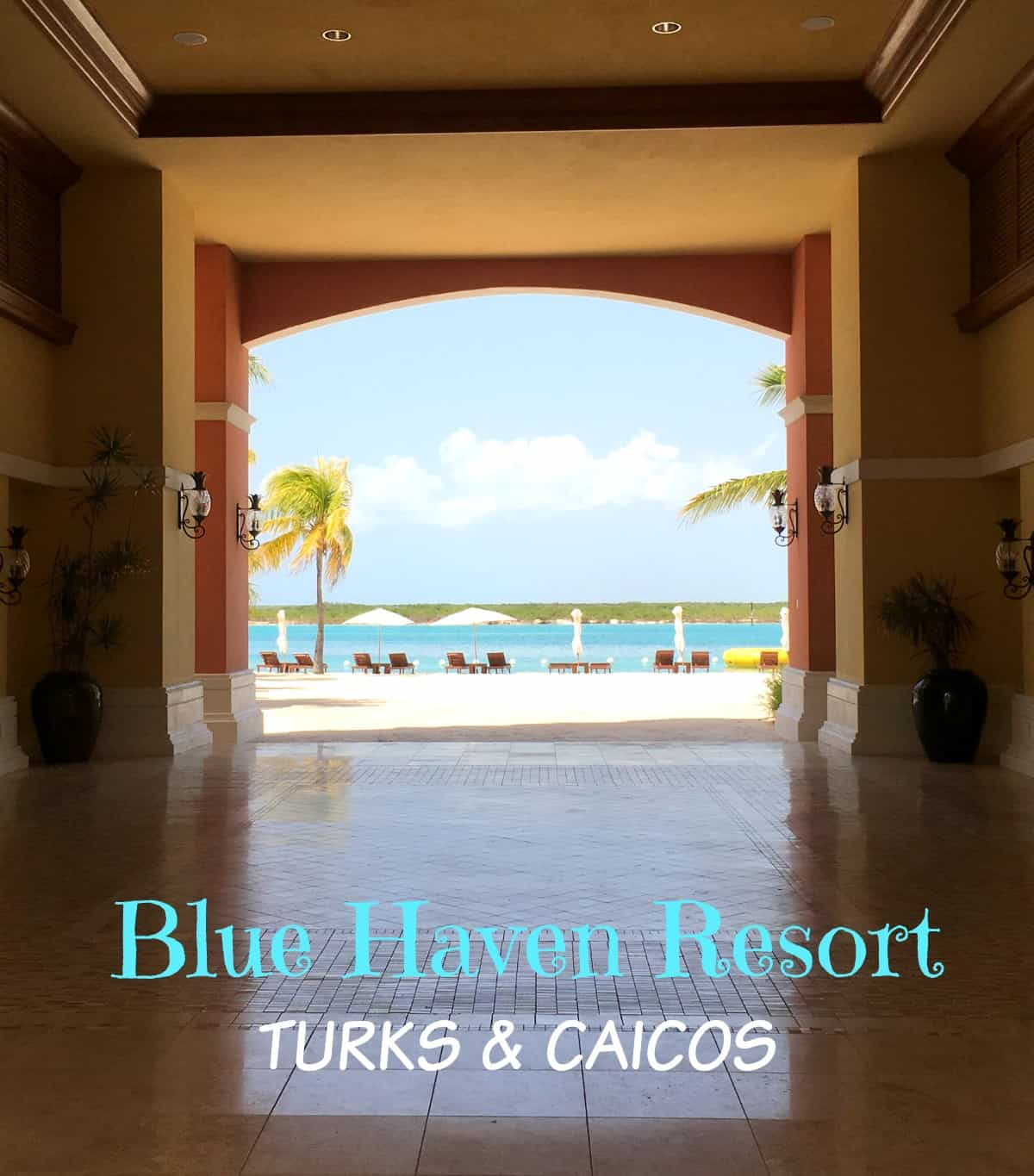 blue haven resorts turks and caicos canadian travel blogger review