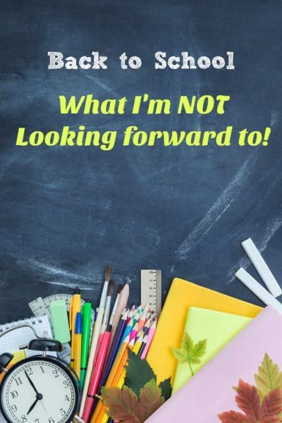 Back to School – What I'm Not Looking forward To
