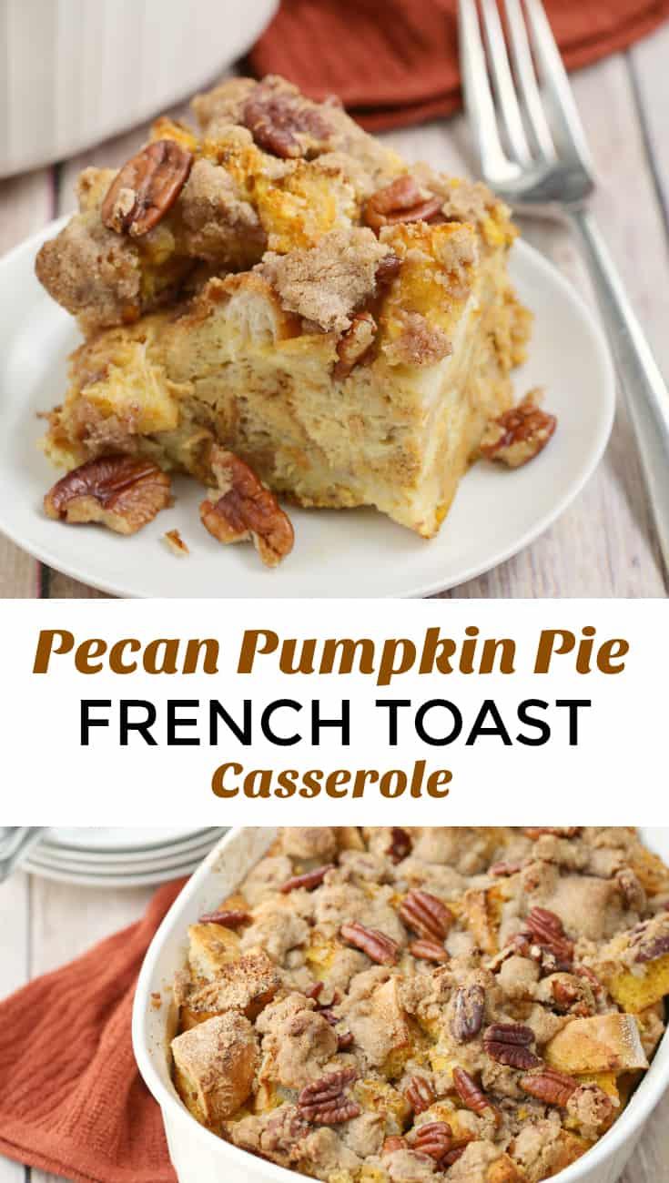 Pecan Pumpkin Pie French Toast Casserole Recipe