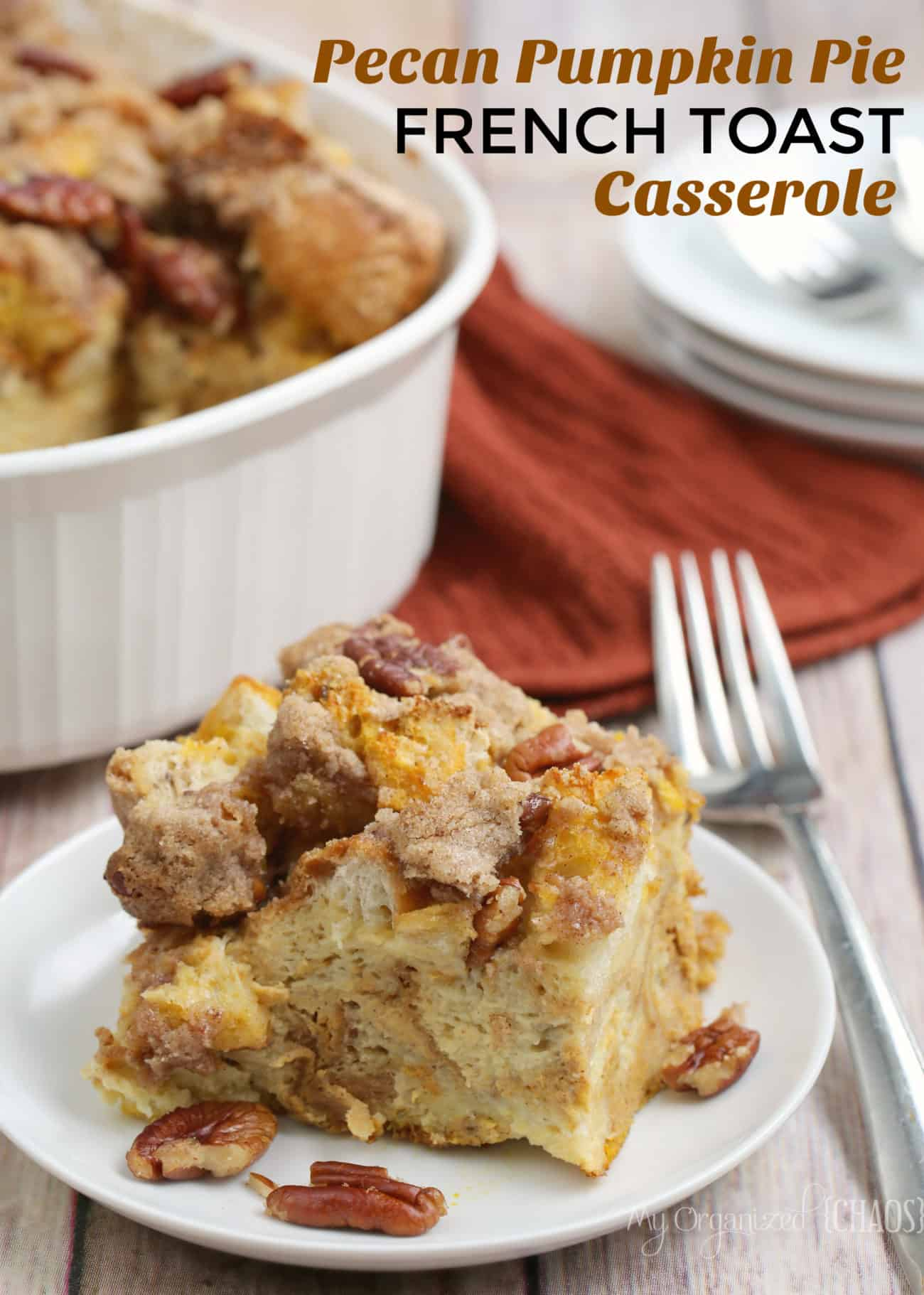overnight pecan pumpkin pie french toast casserole recipe