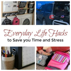 Everyday Life Hacks to Save you Time and Stress