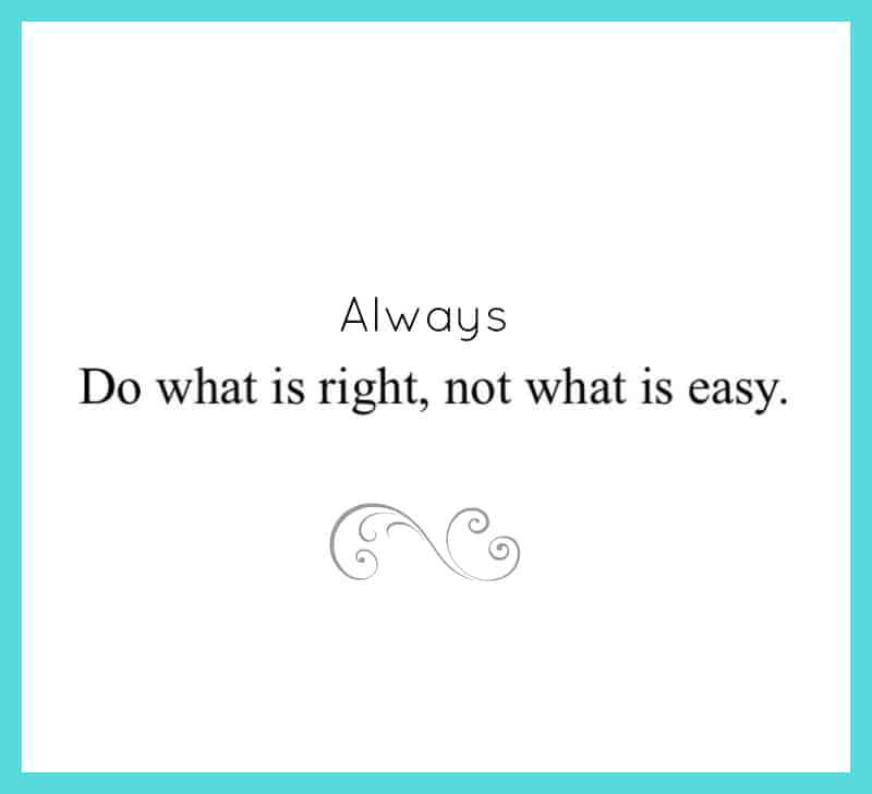 always do what is right and not what is easy - quotes on honesty