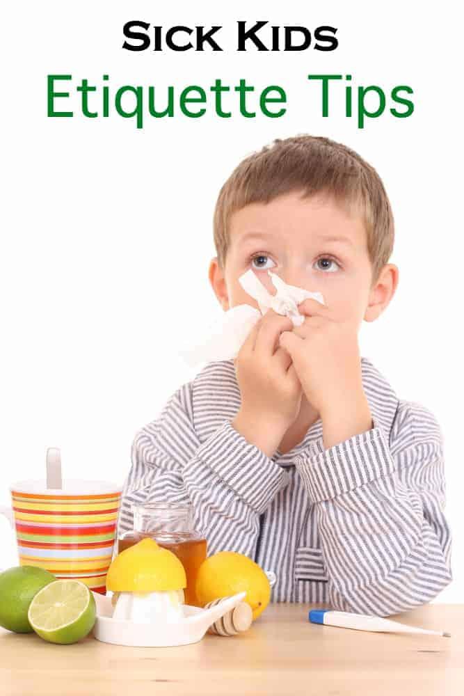 Sick Kids Etiquette Tips