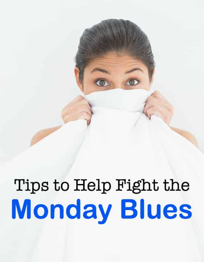 Tips to Help Fight the Monday Blues