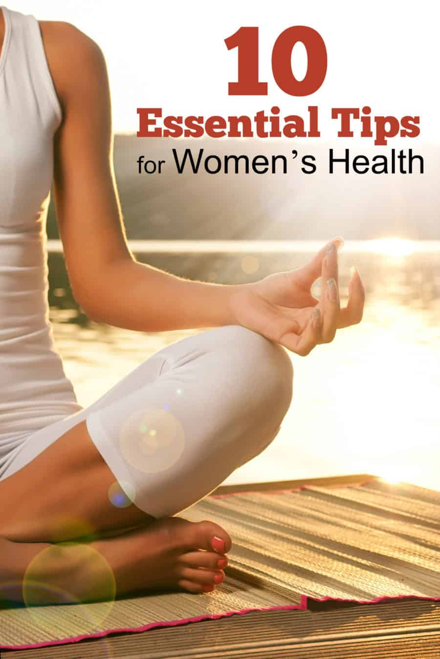 10 Essential Tips for Women's Health