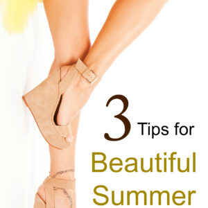 3 Tips for Beautiful Summer Legs