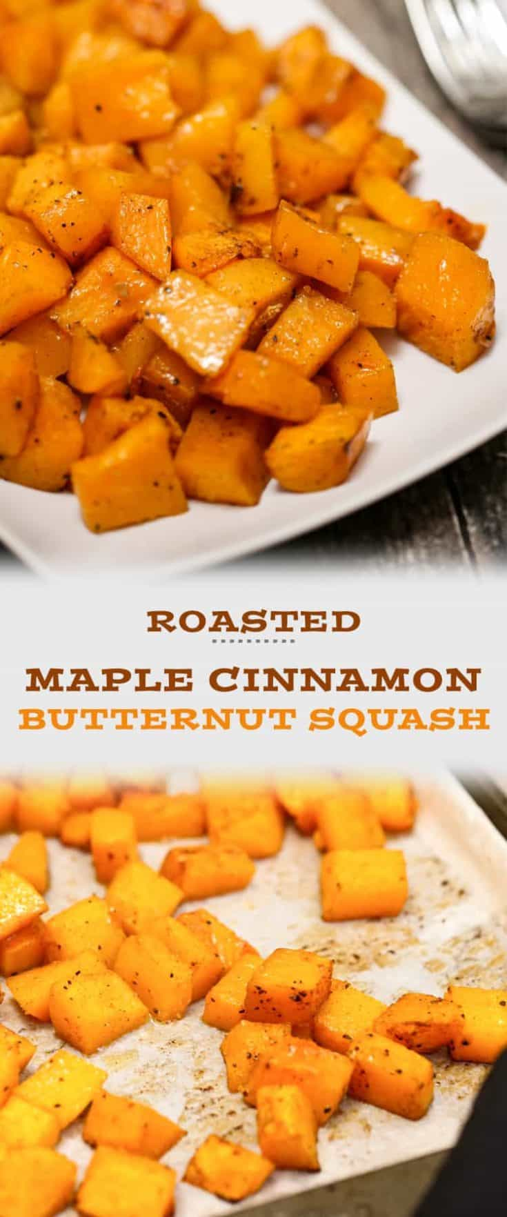 Vitamin packed Vegan, Gluten free and Paleo - Roasted Maple Cinnamon Butternut Squash is simple to bake - spread butternut squash chunk cubes on a baking sheet which were tossed in olive oil, maple syrup, cinnamon, salt and pepper. The result is a sweet caramelized roasted root vegetable that is a delicious side dish. #butternutsquash #squashrecipe #sidedish