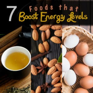7 Foods that Boost Energy Levels
