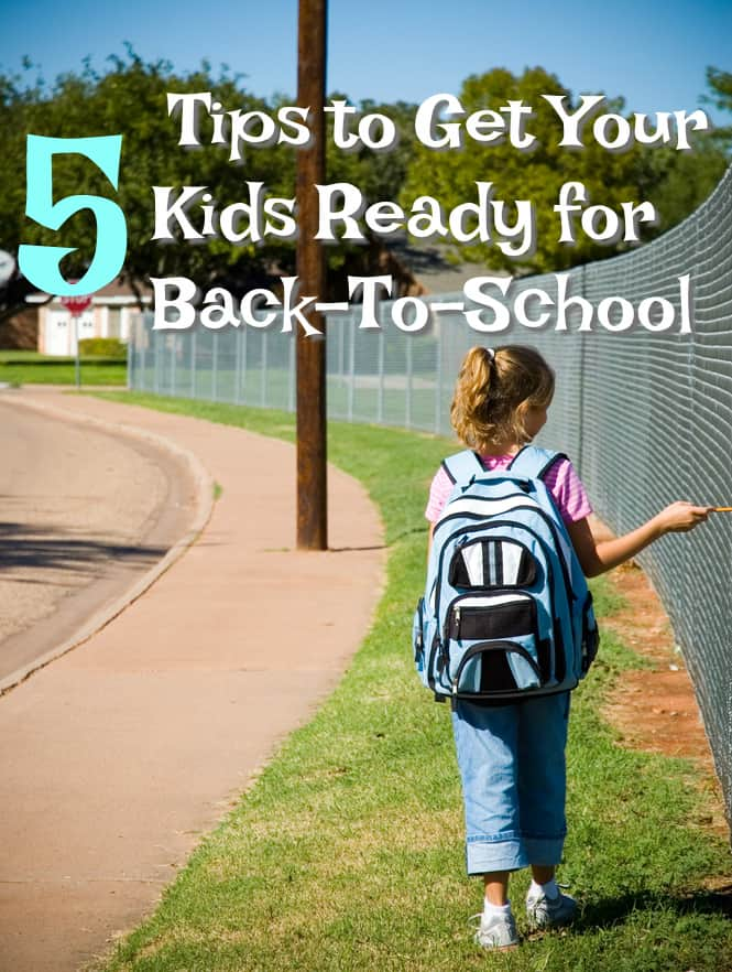 Five Tips to Get Your Kids Ready for Back-To-School