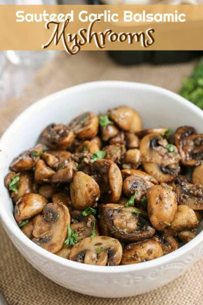 Sautéed Garlic Balsamic Mushrooms