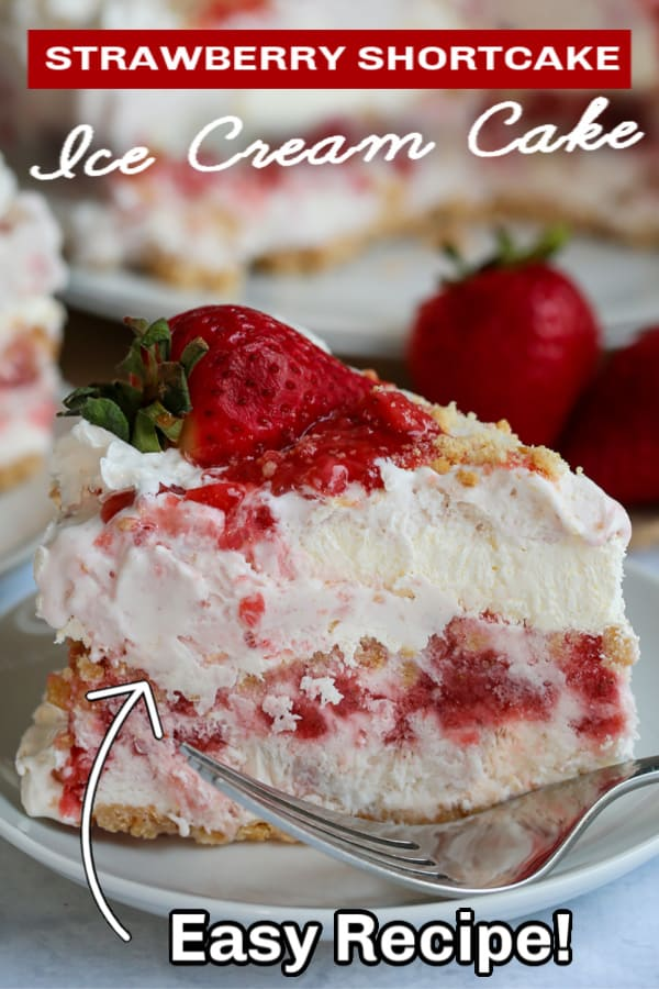 a slice of strawberry shortcake ice cream cake with text
