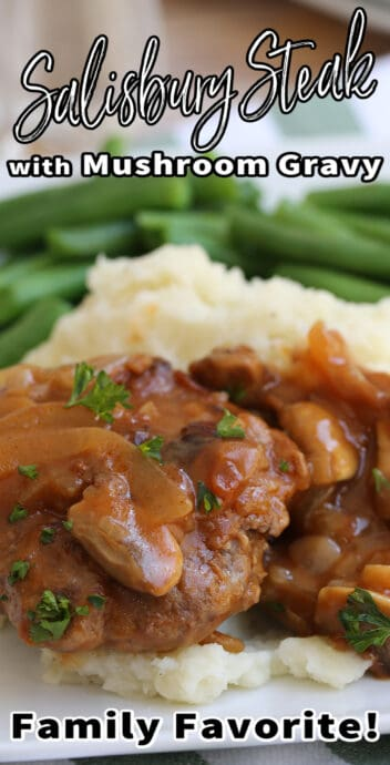 salisbury steak with mushroom gravy text over image of recipe on a plate with potatoes and green beans