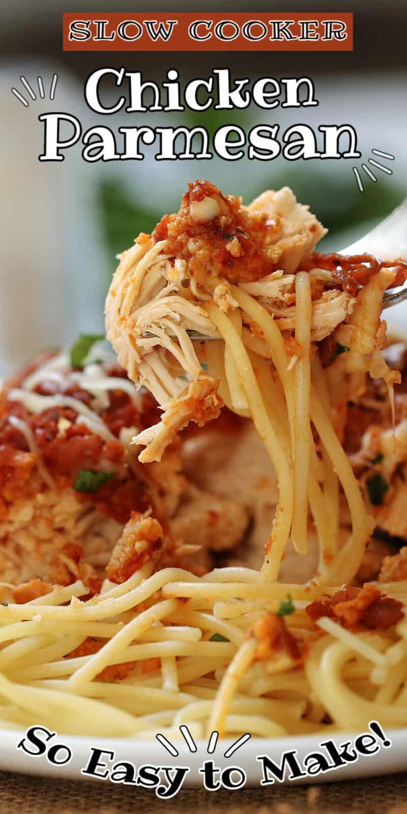 chicken parmesan and spaghetti being lifted by a fork on a plate with text